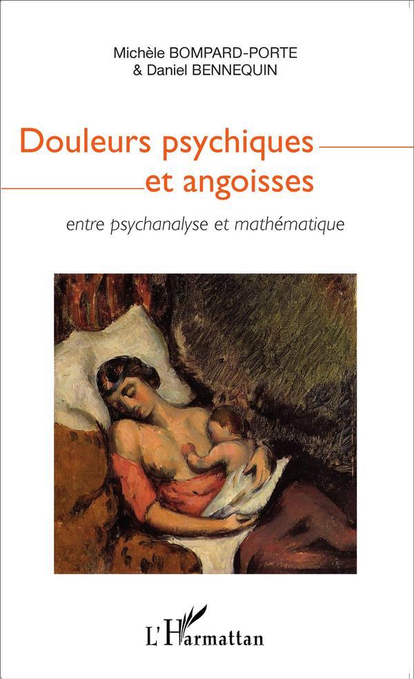 Douleurs psychiques et angoisses entre psychanalyse et mathematique