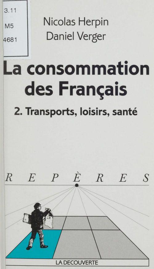 La consommation des francais t.2 n.280 ; transports loisirs sante