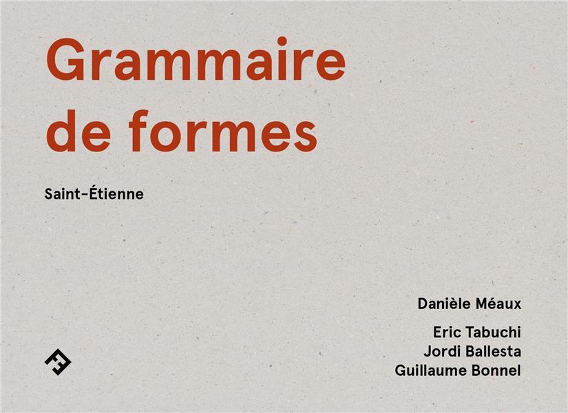 Grammaire de formes ; Saint-Etienne
