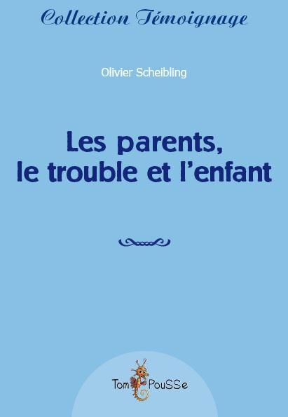 les parents ; le trouble et l'enfant