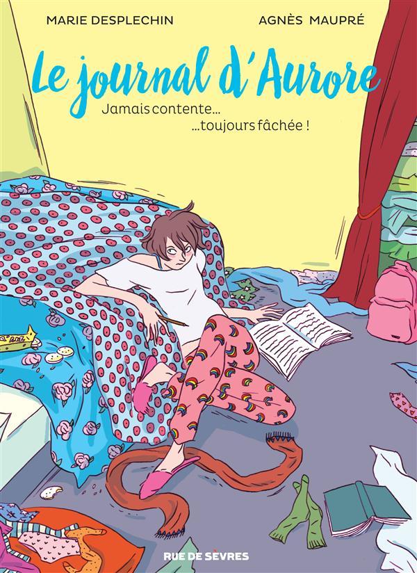 LE JOURNAL D AURORE T1 BD-JAMAIS CONTENTE TOUJOURS FACHEE MAUPRE, AGNES