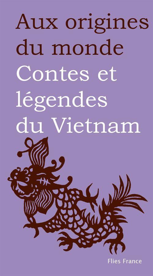 Aux origines du monde ; contes et légendes de Vietnam