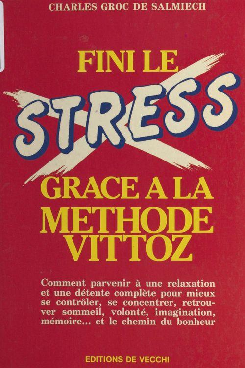 Fini le stress grace a la methode vittoz