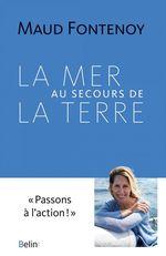 Vente EBooks : La mer au secours de la terre  - Maud FONTENOY - Joséphine Jobard