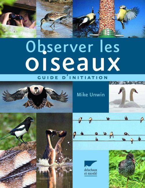 Observer les oiseaux ; un guide d'initiation