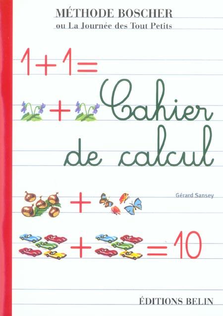 Méthode Boscher ou la journée des tout petits ; cahier de calcul