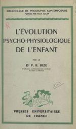 Vente EBooks : L'évolution psycho-physiologique de l'enfant  - Paul-René Bize