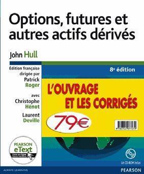 Options futures et autres actifs derivés ; l'ouvrage et les corrigés ; pack (8e édition)