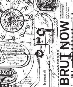 Brut Now ; l'art brut au temps des technologies