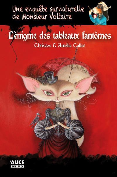 Une enquête surnaturelle de monsieur Voltaire T.1 ; l'énigme des tableaux fantômes