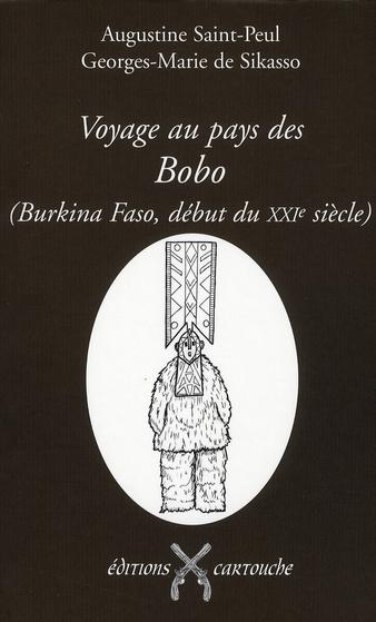 Voyage au pays des Bobo ; Burkina Faso, début du XXI siècle
