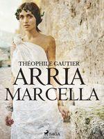 Vente Livre Numérique : Arria Marcella  - Théophile Gautier