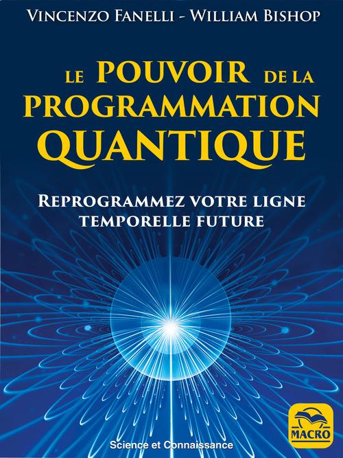 Le pouvoir de programmation quantique ; reprogrammer votre ligne temporelle