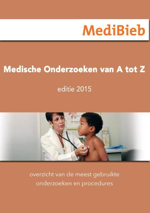 Medische onderzoeken van A tot Z - Uitgave 2015
