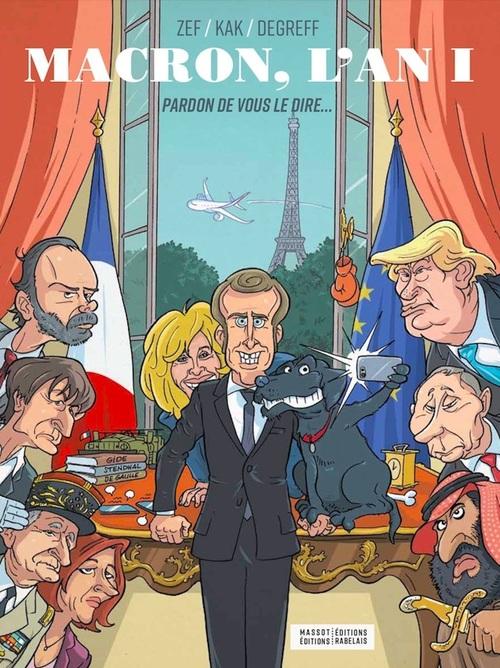 Macron, l'an 1 ; pardon de vous le dire...