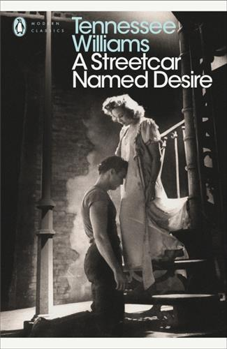A STREETCAR NAMED DESIRE - PENGUIN MODERN CLASSICS