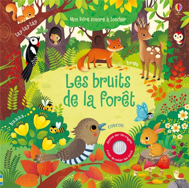 les bruits de la forêt ; mon livre sonore à toucher