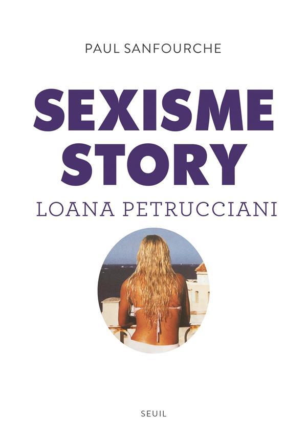 Sexisme story ; Loana Petrucciani