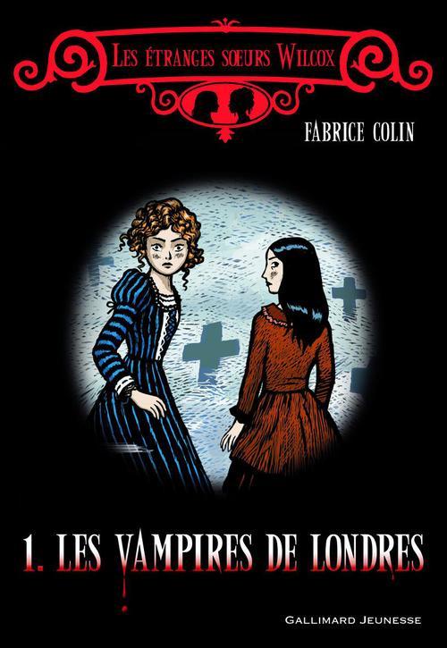 Les étranges soeurs Wilcox t.1 ; les vampires de Londres