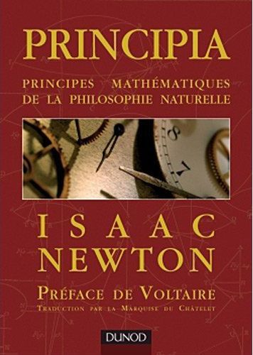 Principia ; Principes Mathemathiques De La Philosophie Naturelle