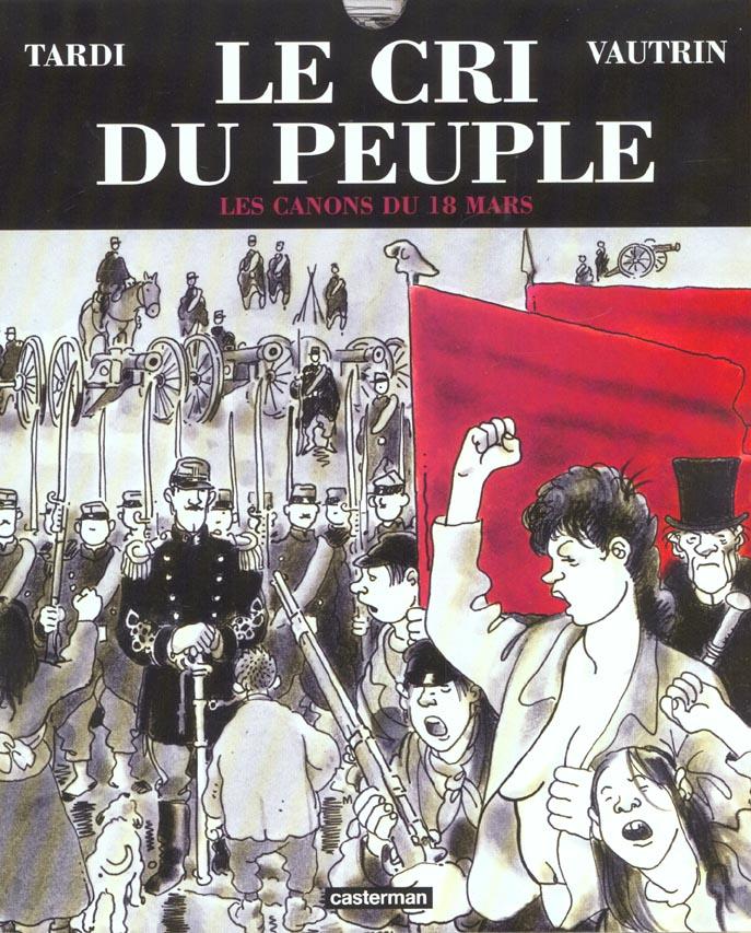 Le Cri Du Peuple T.1 ; Les Canons Du 18 Mars (Luxe)