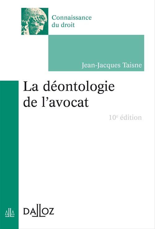 La déontologie de l'avocat (édition 2017)