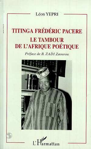 Titinga frederic pacere ; le tambour de l'afrique poetique