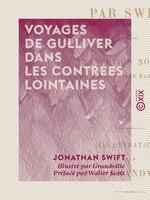 Vente EBooks : Voyages de Gulliver dans les contrées lointaines  - Jonathan Swift - Walter Scott
