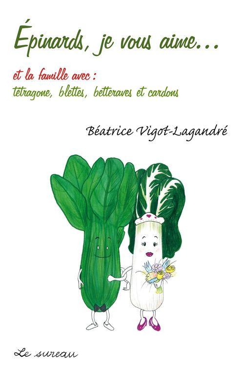 épinards, je vous aime... et la famille avec : tétragone, blettes, betteraves et cardons