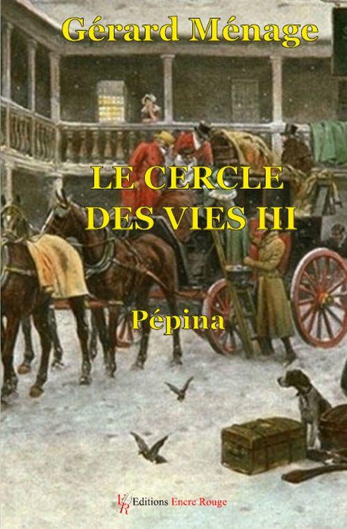 Le cercle des vies - Tome 3  - Gérard Ménage