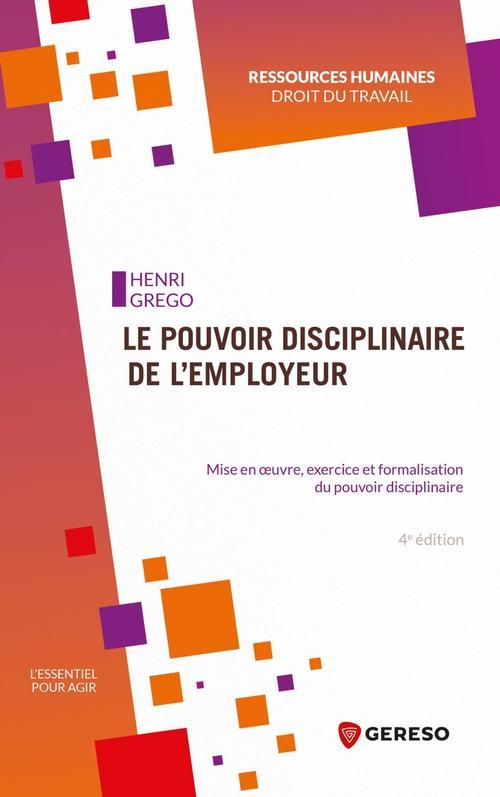 Le pouvoir disciplinaire de l'employeur - mise en oeuvre, exercice et formalisation du pouvoir disci