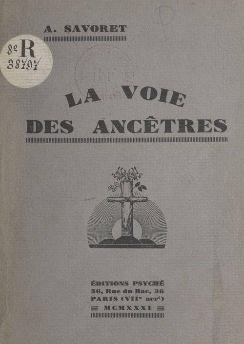 La voie des ancêtres  - André Savoret