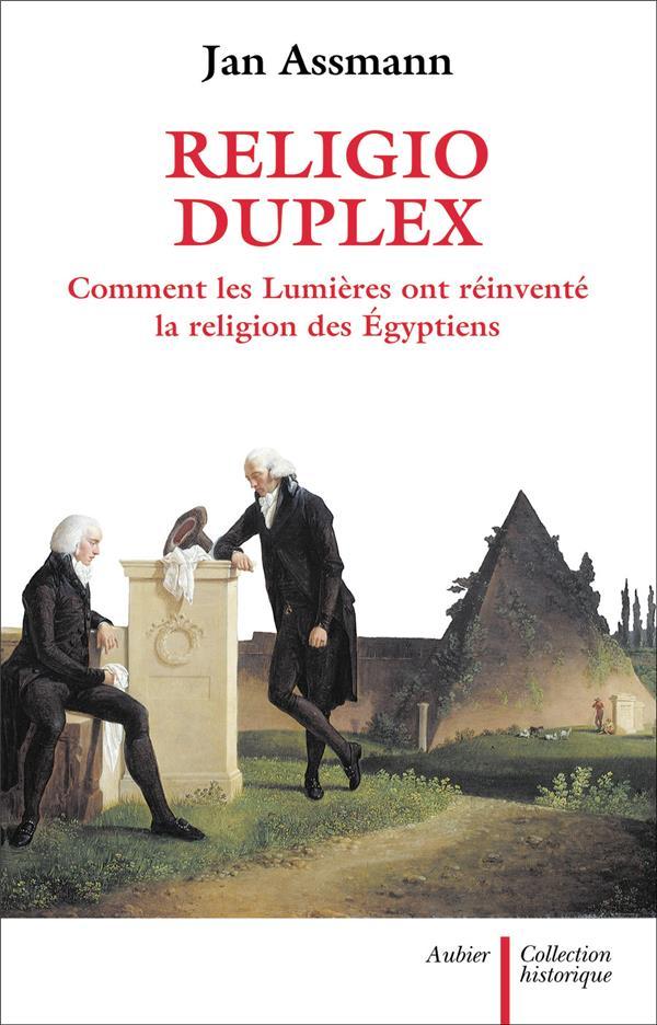 Religio Duplex ; Comment Les Lumieres Ont Reinvente La Religion Des Egyptiens
