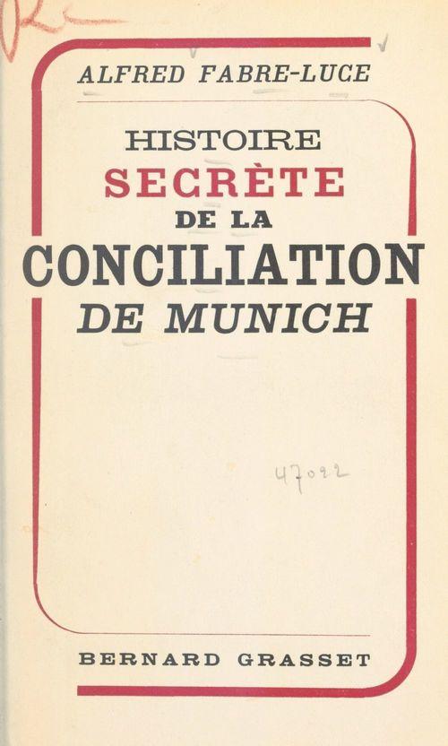 Histoire secrète de la conciliation de Munich