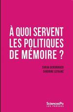 Vente Livre Numérique : À quoi servent les politiques de mémoire  - Sarah Gensburger - Sandrine Lefranc