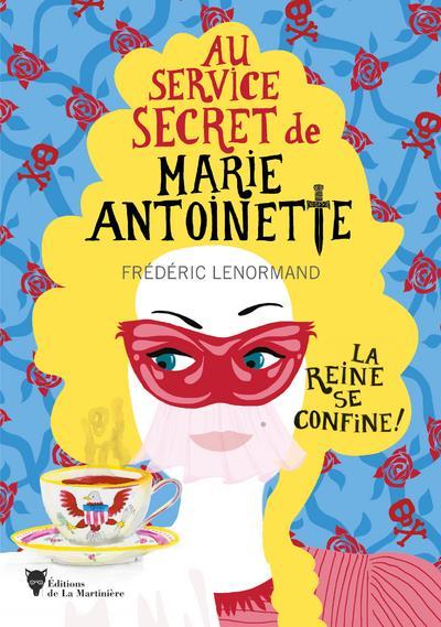 Au service secret de Marie-Antoinette ; la reine se confine !