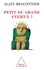 Vente Livre Numérique : Petit ou grand anxieux ?  - Alain Braconnier