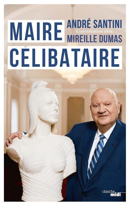 Maire célibataire  - André SANTINI  - Mireille Dumas