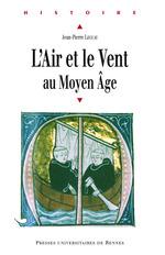 L'air et le vent au Moyen Âge  - Jean-Pierre Leguay