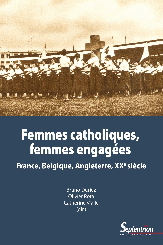 Femmes catholiques, femmes engagées