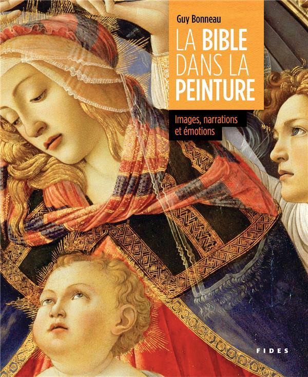 La bible dans la peinture ; images, narrations et émotions
