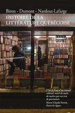 Histoire de la littérature québécoise  - Biron/Dumont/Nardout - Élisabeth Nardout-Lafarge - FRANÇOIS DUMONT - Michel, Biron,