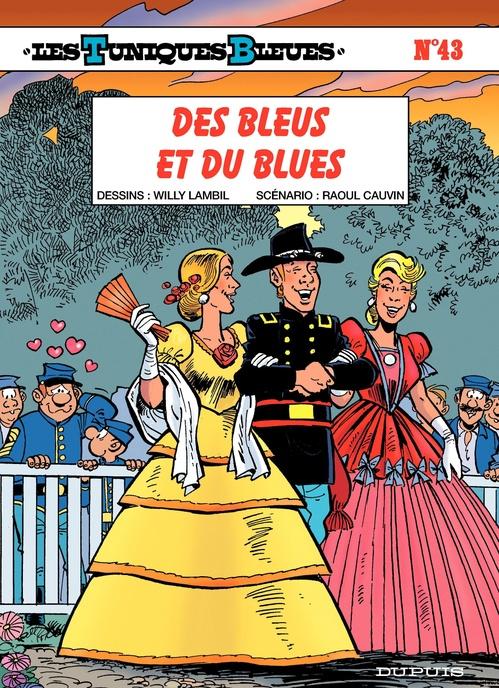 Les Tuniques Bleues - Tome 43 - DES BLEUS ET DU BLUES  - Raoul Cauvin  - Willy Lambil