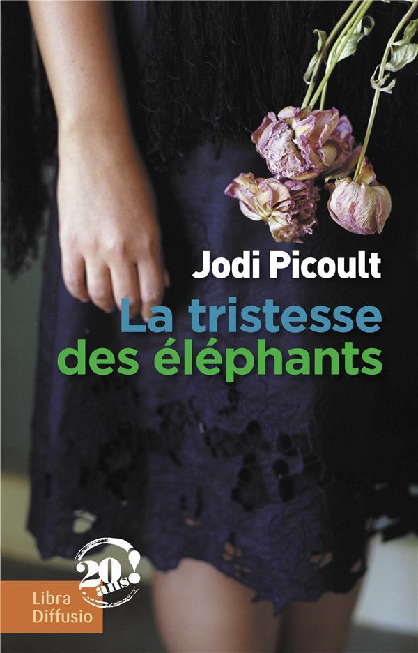 La tristesse des éléphants de Jodi Picoult