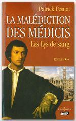 La malediction des medicis t.2 ; les lys de sang