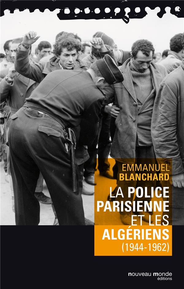 la police parisienne et les algériens (1944-1962)