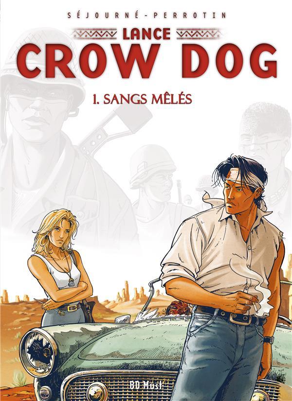 Lance Crow Dog t.1 ; sangs mêlés