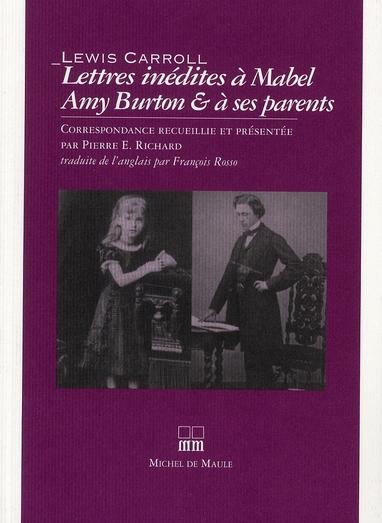Lettres inédites à Mabel Amy Burton et à ses parents