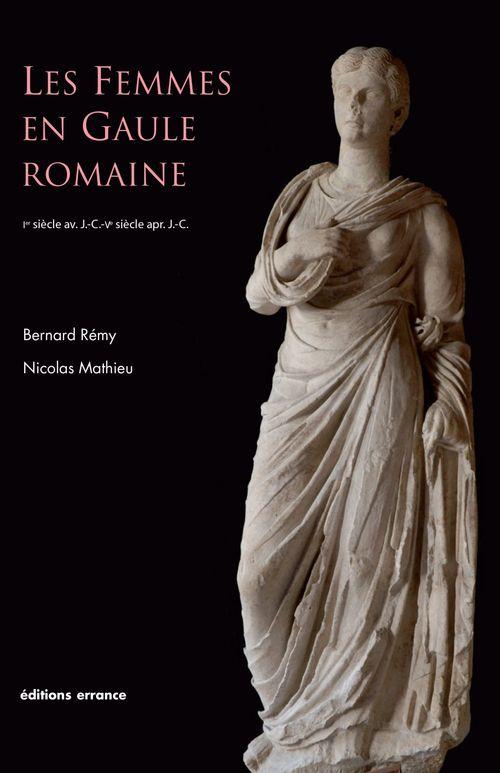 les femmes en Gaule romaine ; Ier siècle av. JC / Ve siècle ap. JC