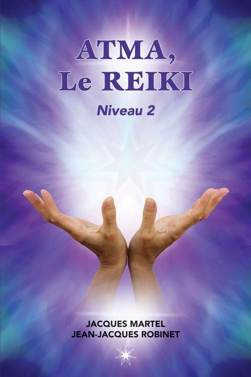 Atma, le reïki ; niveau 2